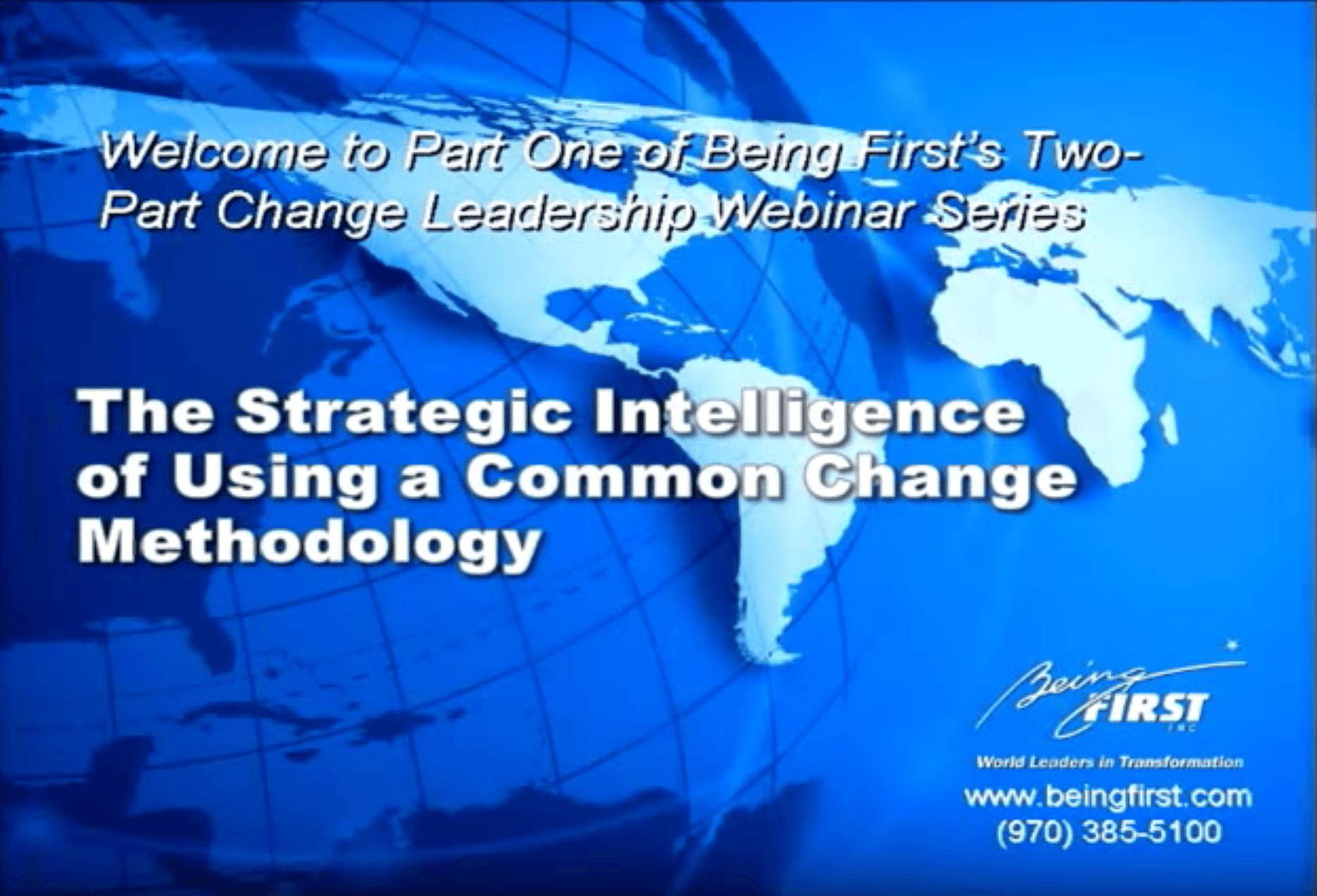 Strategic Intelligence of Using a Common Change Methodology