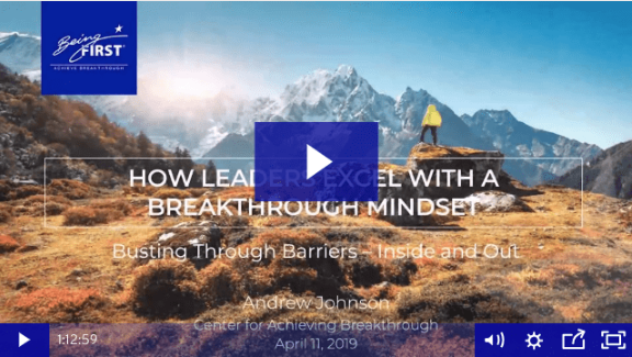 How Leaders Excel with a Breakthrough Mindset