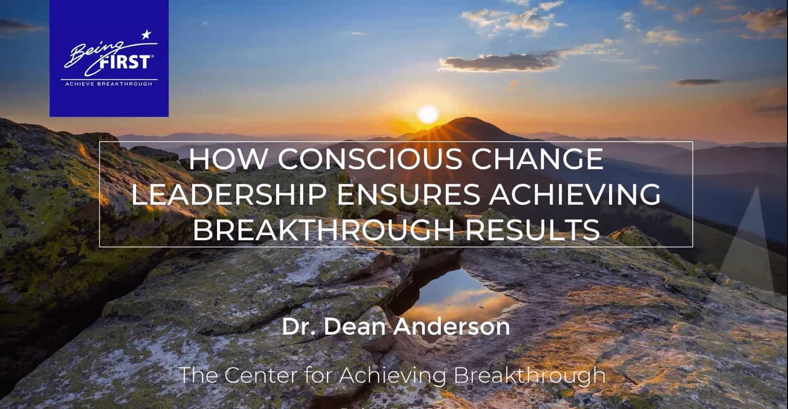 How Conscious Change Leadership Ensures Achieving Breakthrough Results